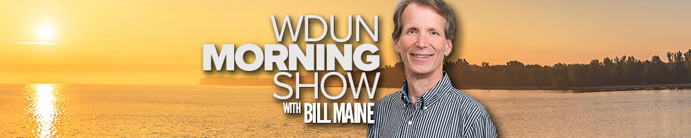 WDUN Morning Show with Bill Maine